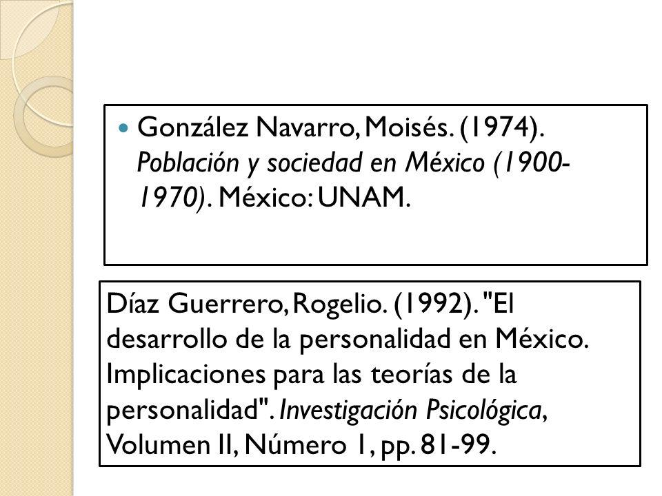 González Navarro, Moisés.(1974). Población y sociedad en México (1900- 1970).