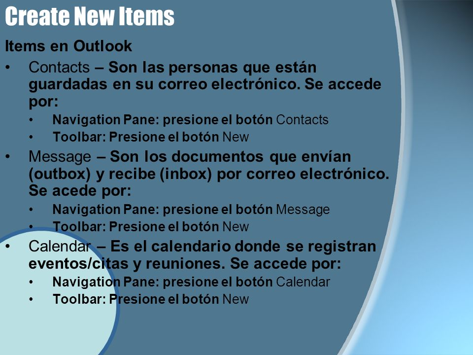 Create New Items Items en Outlook Contacts – Son las personas que están guardadas en su correo electrónico.