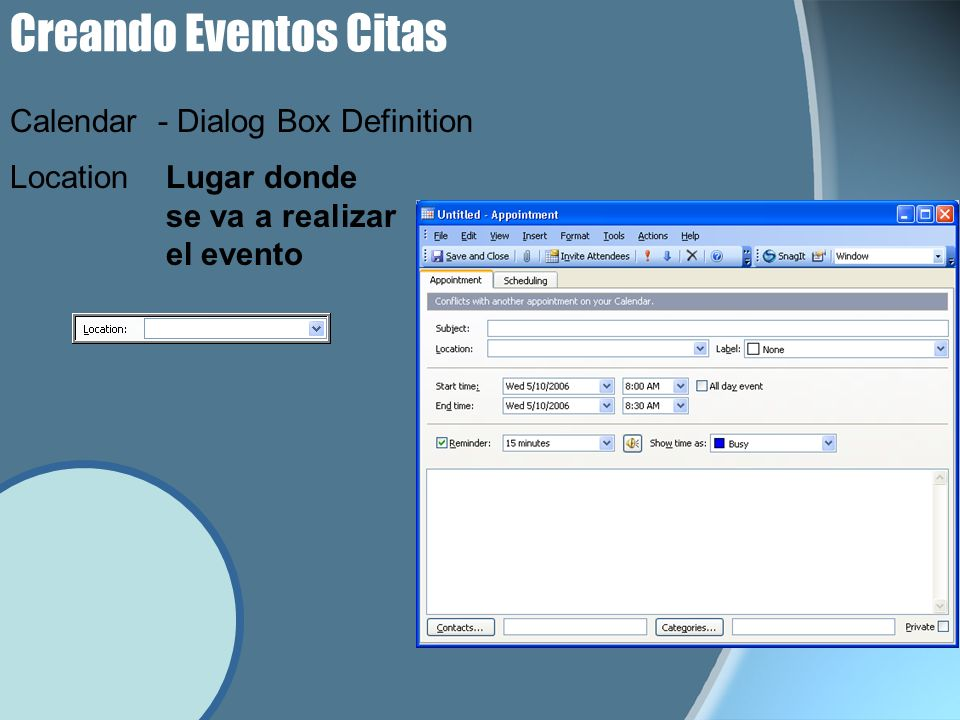Creando Eventos Citas LocationLugar donde se va a realizar el evento Calendar - Dialog Box Definition