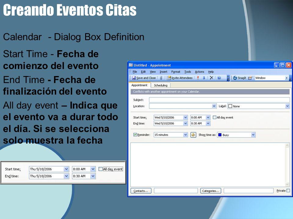 Creando Eventos Citas Start Time - Fecha de comienzo del evento End Time - Fecha de finalización del evento All day event – Indica que el evento va a durar todo el día.