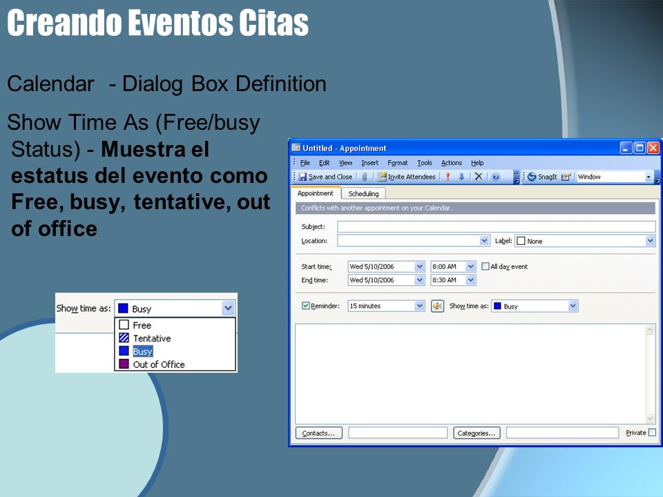 Creando Eventos Citas Show Time As (Free/busy Status) - Muestra el estatus del evento como Free, busy, tentative, out of office Calendar - Dialog Box Definition