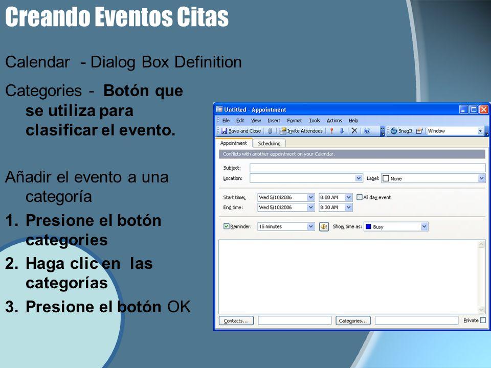 Creando Eventos Citas Categories - Botón que se utiliza para clasificar el evento. Añadir el evento a una categoría 1.Presione el botón categories 2.H