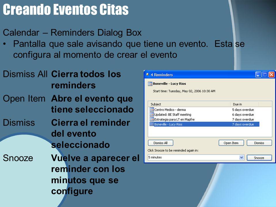 Creando Eventos Citas Dismiss AllCierra todos los reminders Open ItemAbre el evento que tiene seleccionado DismissCierra el reminder del evento selecc
