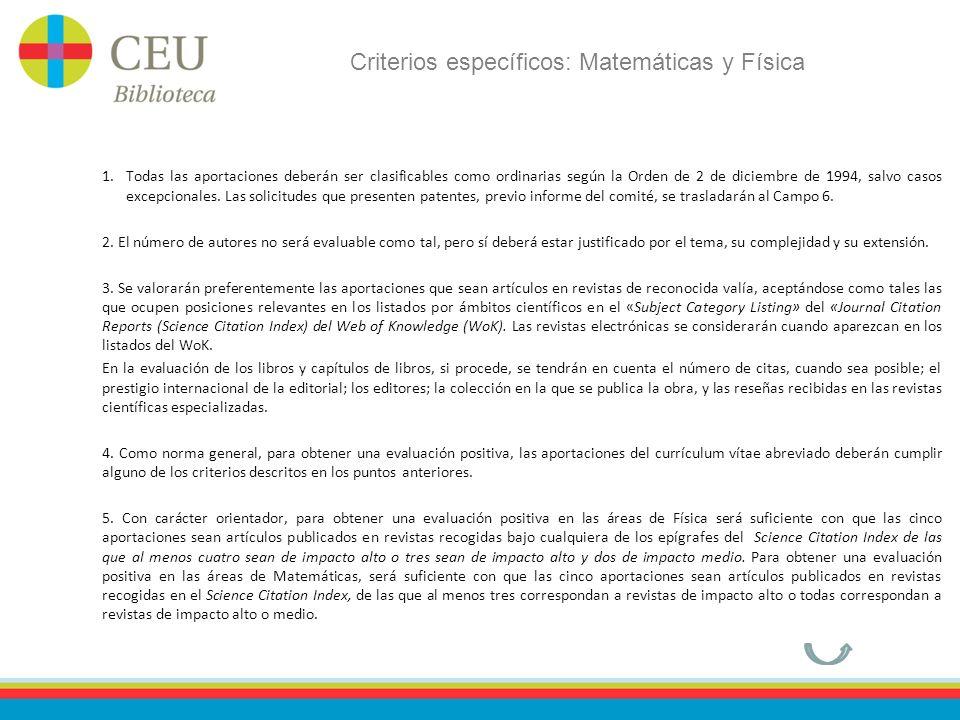 Criterios específicos: Matemáticas y Física 1.Todas las aportaciones deberán ser clasificables como ordinarias según la Orden de 2 de diciembre de 199