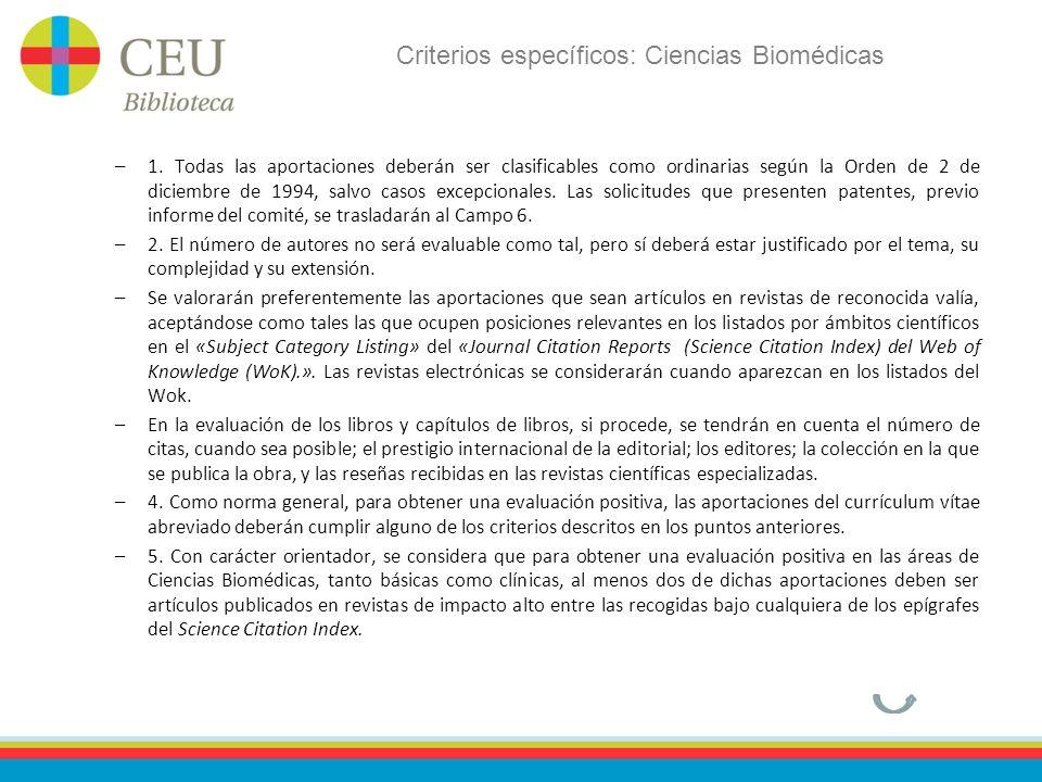 Criterios específicos: Ciencias Biomédicas –1. Todas las aportaciones deberán ser clasificables como ordinarias según la Orden de 2 de diciembre de 19