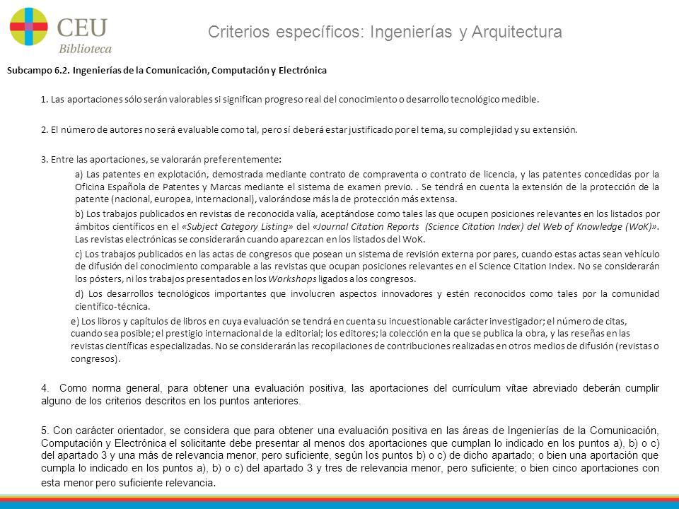 Criterios específicos: Ingenierías y Arquitectura Subcampo 6.2. Ingenierías de la Comunicación, Computación y Electrónica 1. Las aportaciones sólo ser