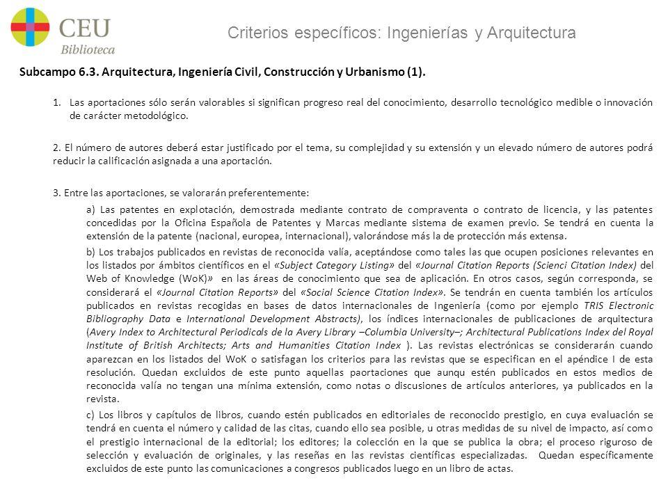 Criterios específicos: Ingenierías y Arquitectura Subcampo 6.3. Arquitectura, Ingeniería Civil, Construcción y Urbanismo (1). 1.Las aportaciones sólo