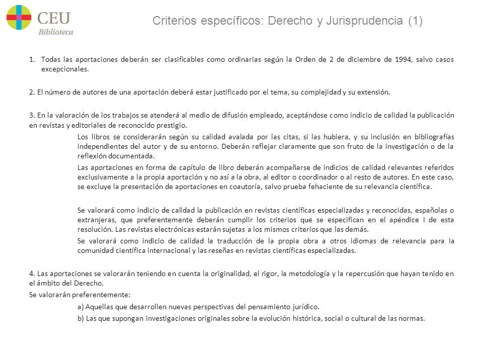 Criterios específicos: Derecho y Jurisprudencia (1) 1.Todas las aportaciones deberán ser clasificables como ordinarias según la Orden de 2 de diciembre de 1994, salvo casos excepcionales.