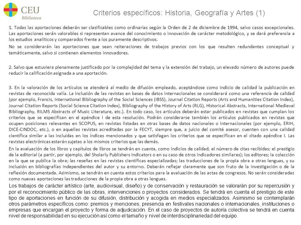 Criterios específicos: Historia, Geografía y Artes (1) 1. Todas las aportaciones deberán ser clasificables como ordinarias según la Orden de 2 de dici