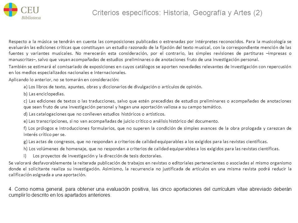 Criterios específicos: Historia, Geografía y Artes (2) Respecto a la música se tendrán en cuenta las composiciones publicadas o estrenadas por intérpr