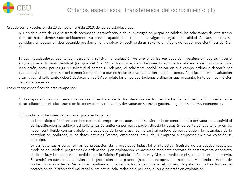 Criterios específicos: Transferencia del conocimiento (1) Creado por la Resolución de 23 de noviembre de 2010, donde se establece que: A.