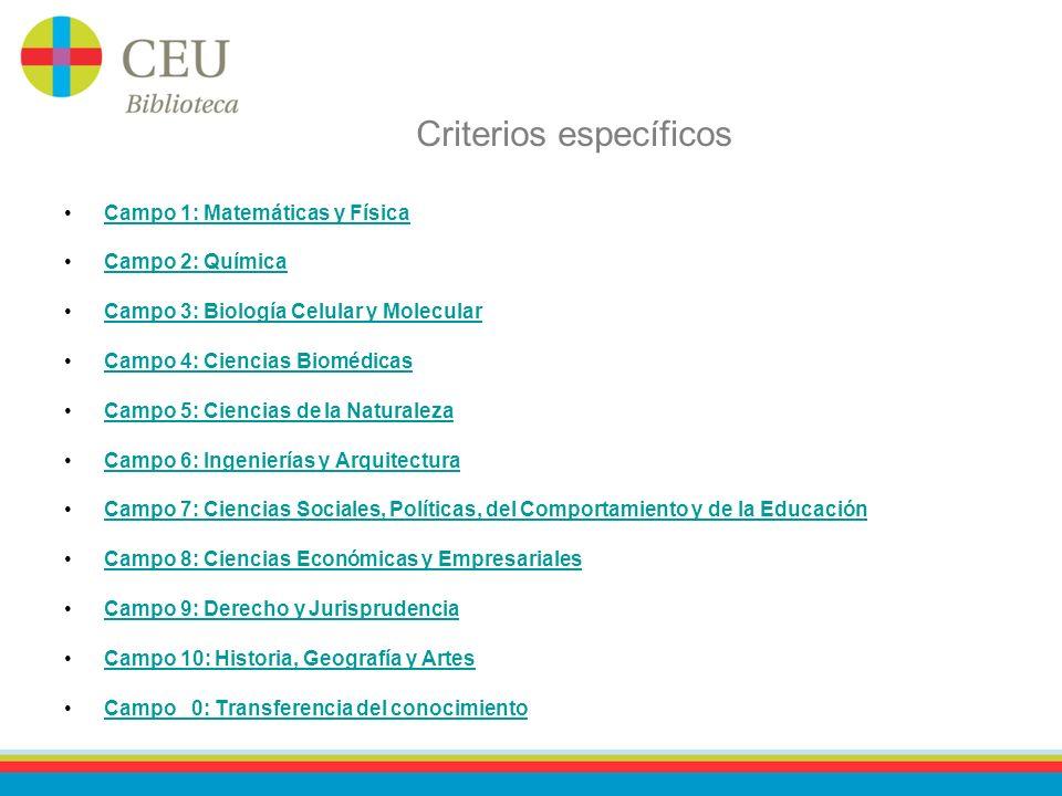Criterios específicos Campo 1: Matemáticas y Física Campo 2: Química Campo 3: Biología Celular y Molecular Campo 4: Ciencias Biomédicas Campo 5: Cienc