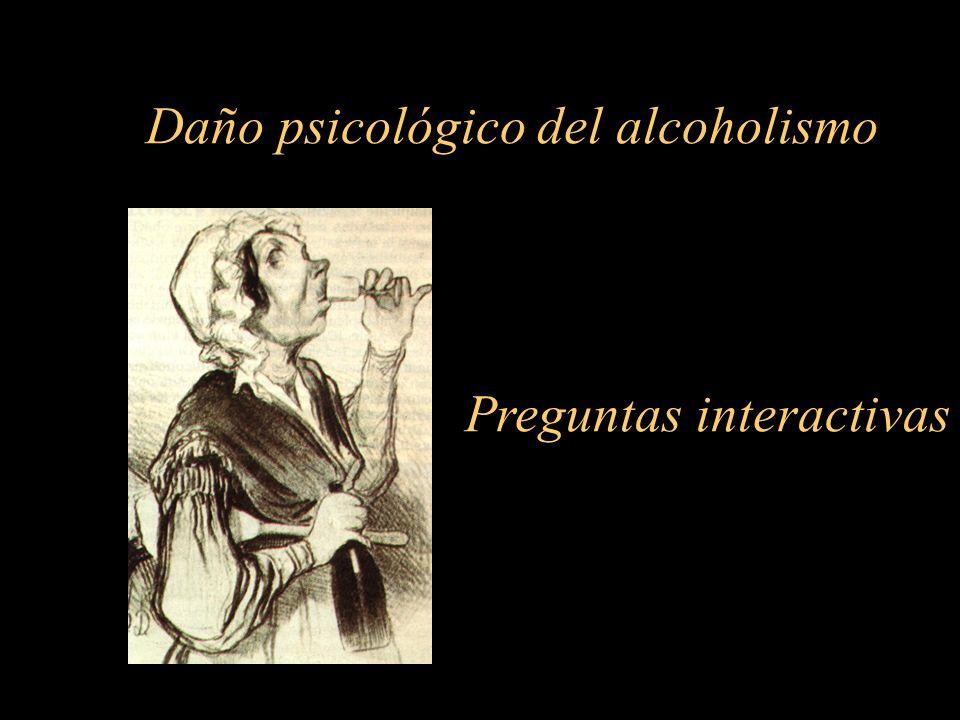 Daño psicológico del alcoholismo Preguntas interactivas