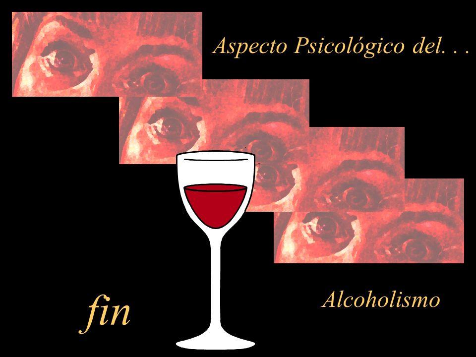 fin Aspecto Psicológico del... Alcoholismo