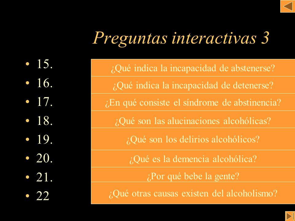 Preguntas interactivas 3 15. 16. 17. 18. 19. 20. 21. 22 ¿Qué indica la incapacidad de abstenerse? ¿Qué indica la incapacidad de detenerse? ¿En qué con
