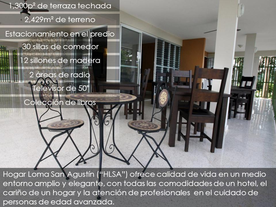 Hogar Loma San Agustín (HLSA) ofrece calidad de vida en un medio entorno amplio y elegante, con todas las comodidades de un hotel, el cariño de un hog