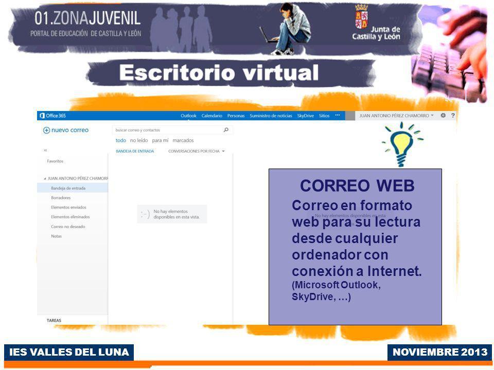 IES VALLES DEL LUNA NOVIEMBRE 2013 Correo en formato web para su lectura desde cualquier ordenador con conexión a Internet.