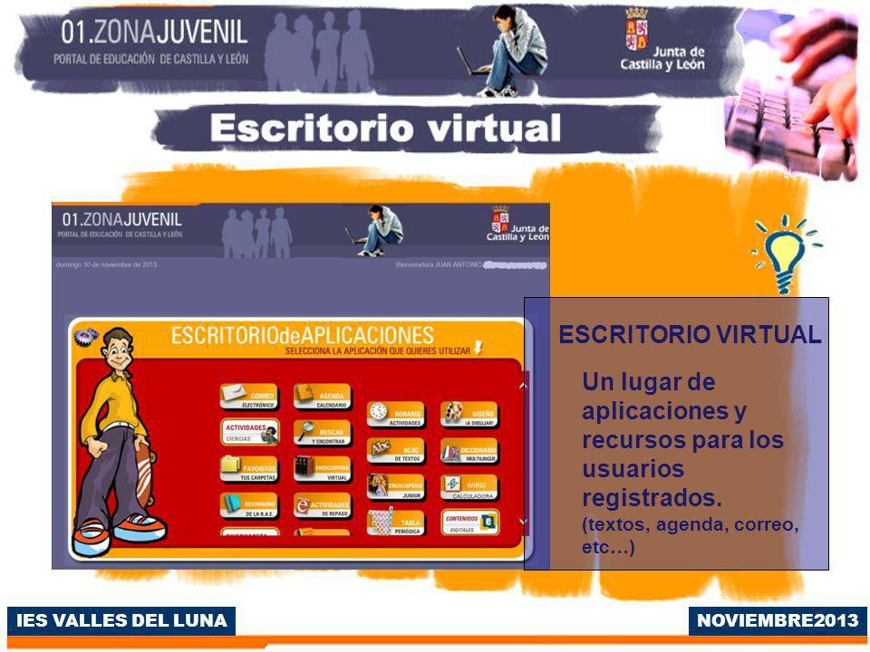 IES VALLES DEL LUNA ESCRITORIO VIRTUAL Un lugar de aplicaciones y recursos para los usuarios registrados.