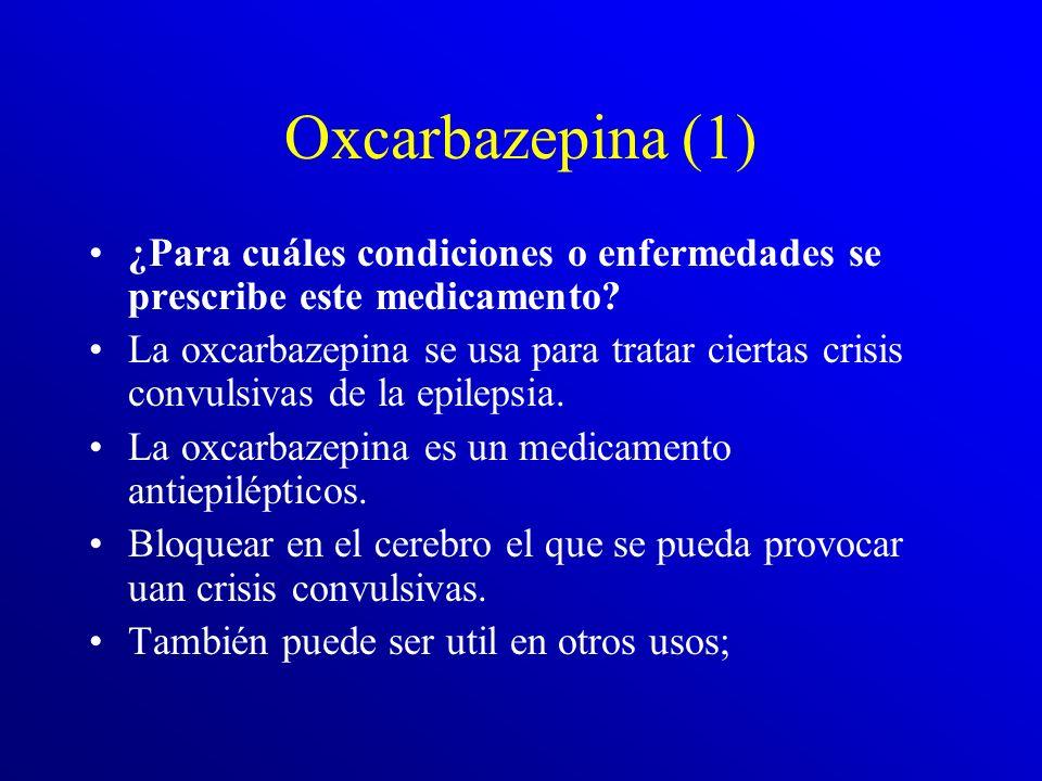 Oxcarbazepia: Farmacocinética En la administración oral de Trileptal, la oxcarbazepina se ha absorbido y se ha metabolizado totalmente con una vida me