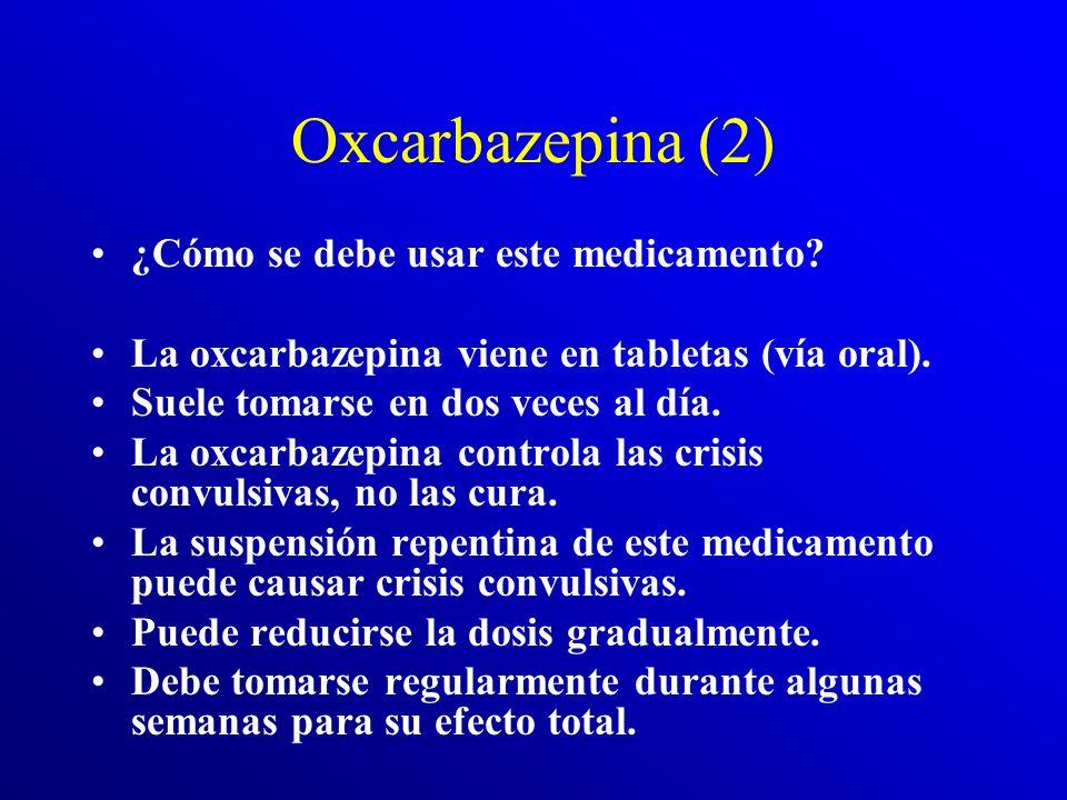 Oxcarbazepina (1) ¿Para cuáles condiciones o enfermedades se prescribe este medicamento? La oxcarbazepina se usa para tratar ciertas crisis convulsiva