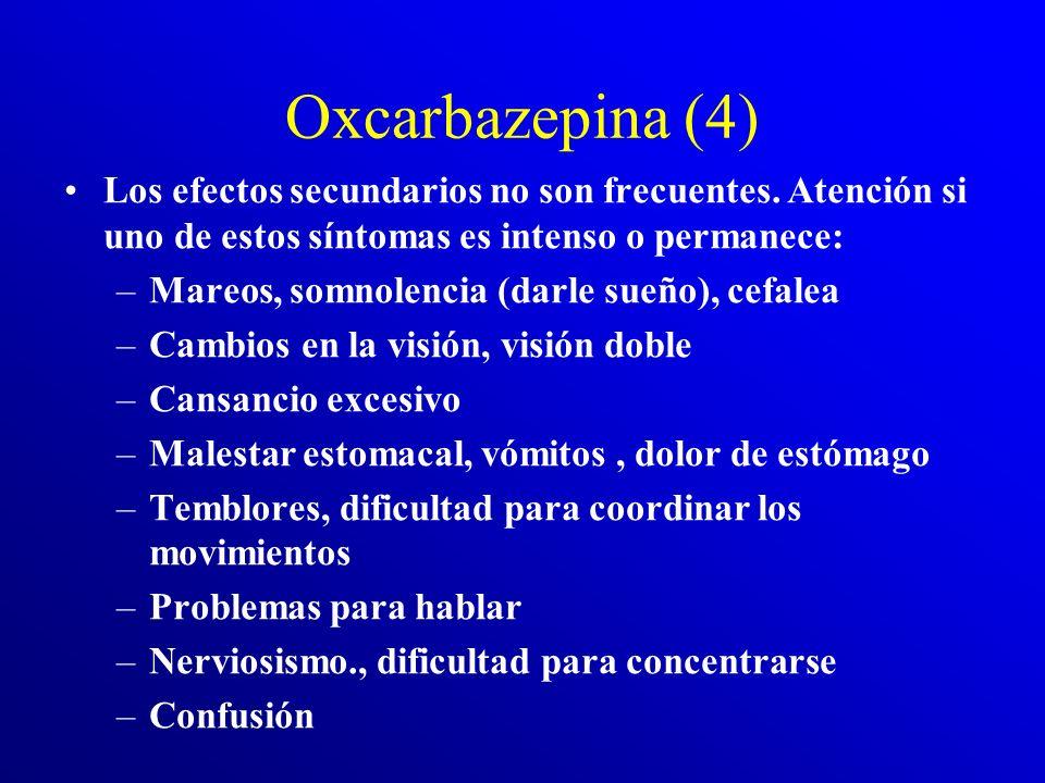 ¿Cuáles son las precauciones especiales a seguir?: Oxcarbazepina (3) Debemos vigilar si: –Hay alergia a la oxcarbazepina, carbamazepina –Que otros med