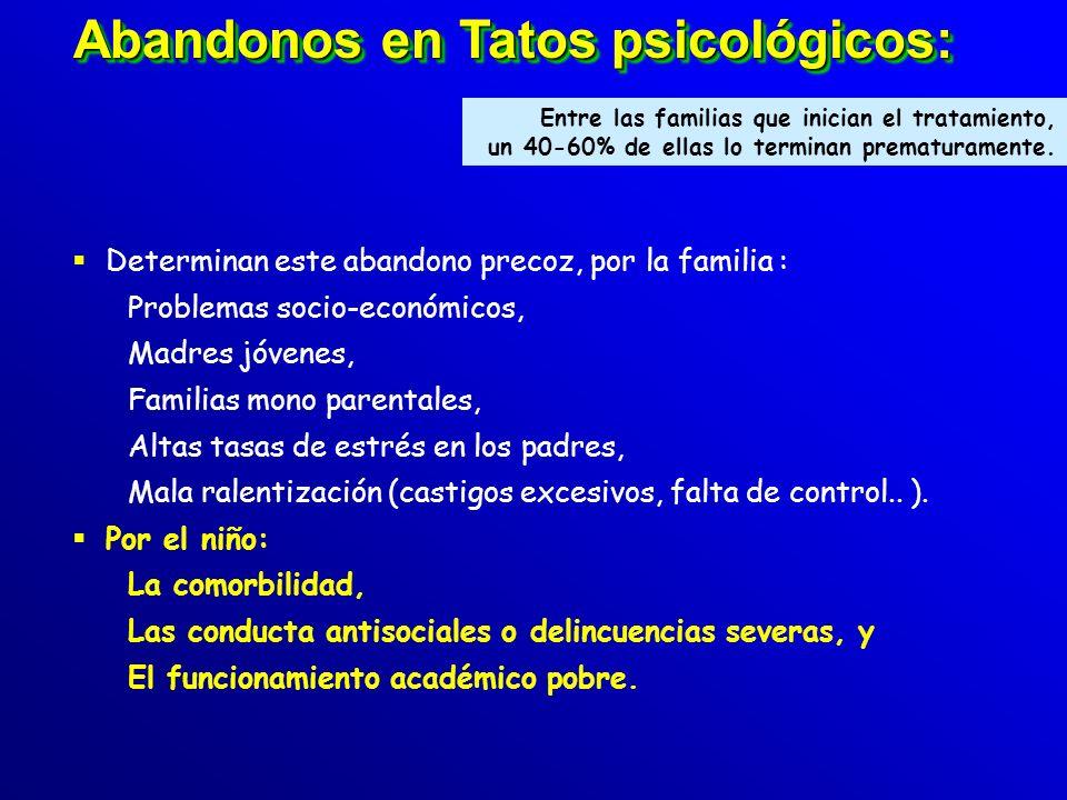 Tratamiento Psicosocial Existen más de 230 tipos de psicoterapias, Pocas han sido específicamente valoradas en T_de_C, No modifican la enfermedad ni s