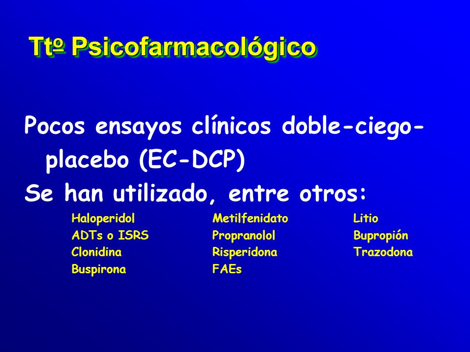Se utiliza frecuentemente Su uso suele ser síntoma-orientado (agresividad) No ligado al síndrome o a la etiopatogenia. Dada la alta presencia de comor