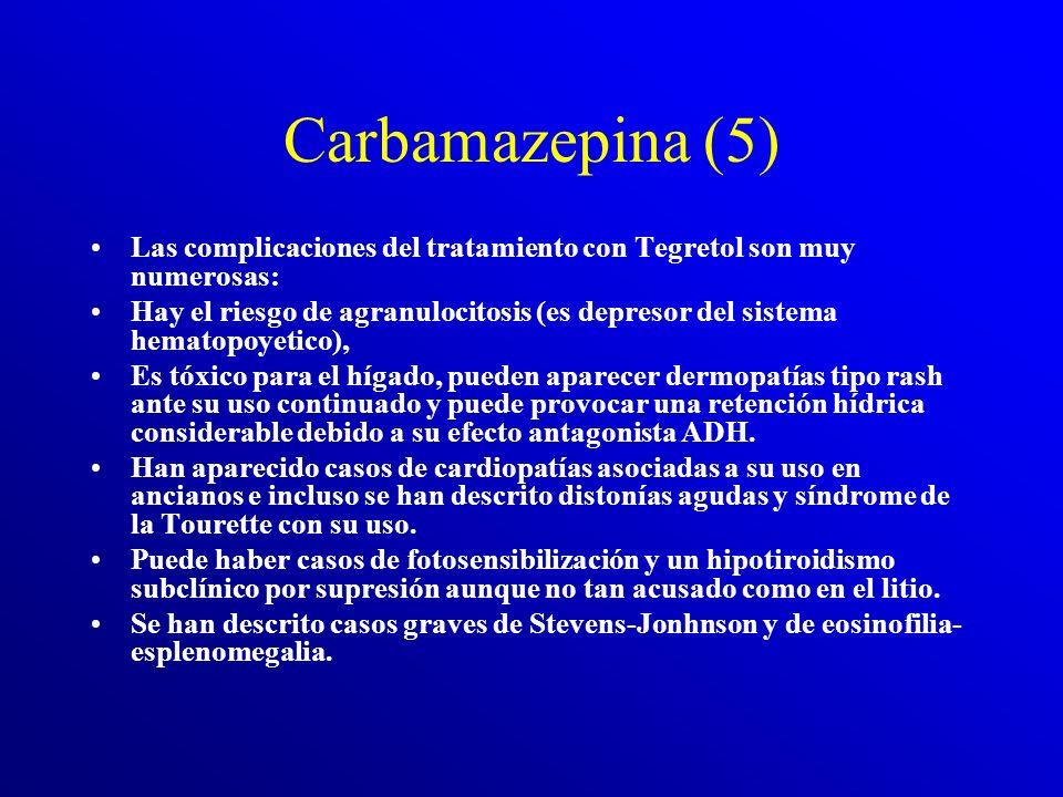 Carbamazepina: otras indicaciones (4a) También se usa para tratar otras enfermedades mentales: –trastorno bipolar, –estrés postraumático, –abstinencia