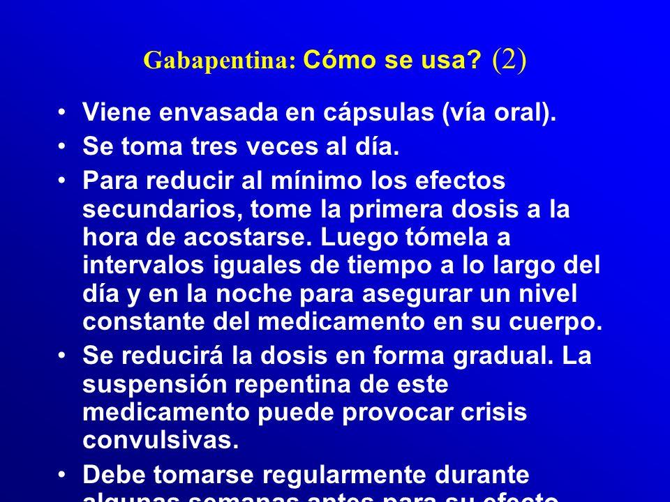 Gabapentina (1c) Su indicación en psiquiatría –esta ligada a su efecto antikindling, su ubicación terapéutica –estaría relacionada con los llamados