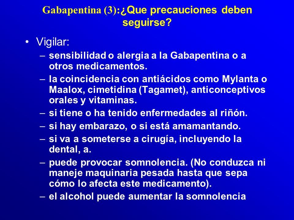 Gabapentina: Cómo se usa? (2) Viene envasada en cápsulas (vía oral). Se toma tres veces al día. Para reducir al mínimo los efectos secundarios, tome l