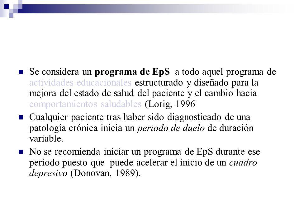 Se considera un programa de EpS a todo aquel programa de actividades educacionales estructurado y diseñado para la mejora del estado de salud del paci