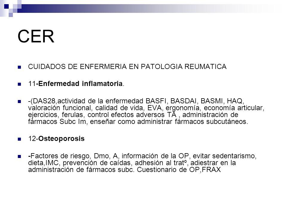 CER CUIDADOS DE ENFERMERIA EN PATOLOGIA REUMATICA 11-Enfermedad inflamatoria. -(DAS28,actividad de la enfermedad BASFI, BASDAI, BASMI, HAQ, valoración
