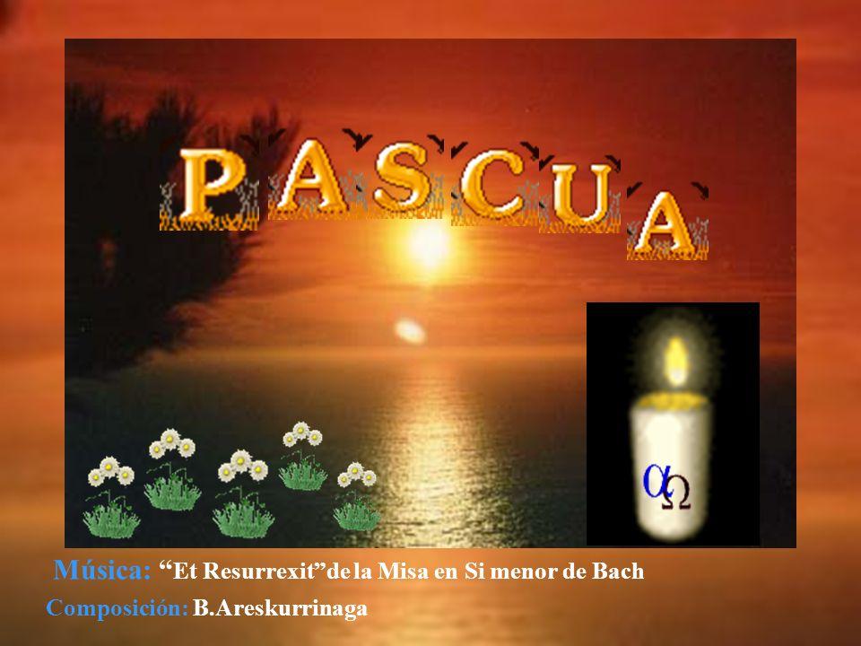 Música: Et Resurrexitde la Misa en Si menor de Bach Composición: B.Areskurrinaga