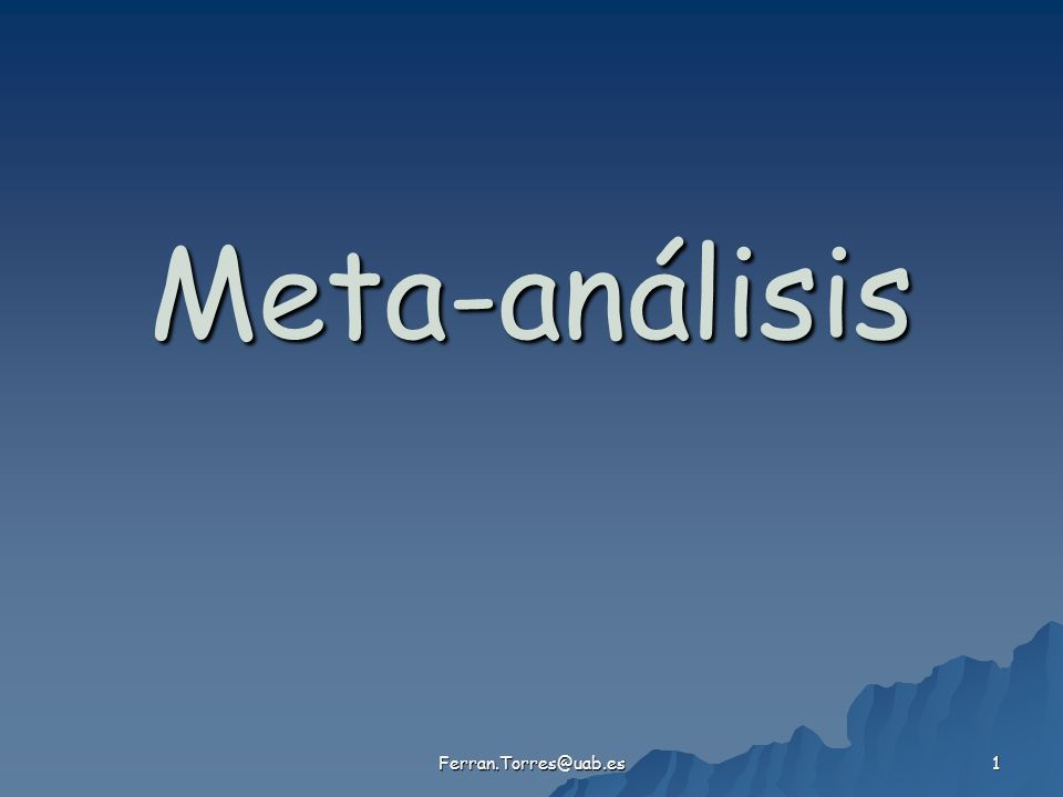 Ferran.Torres@uab.es 1 Meta-análisis