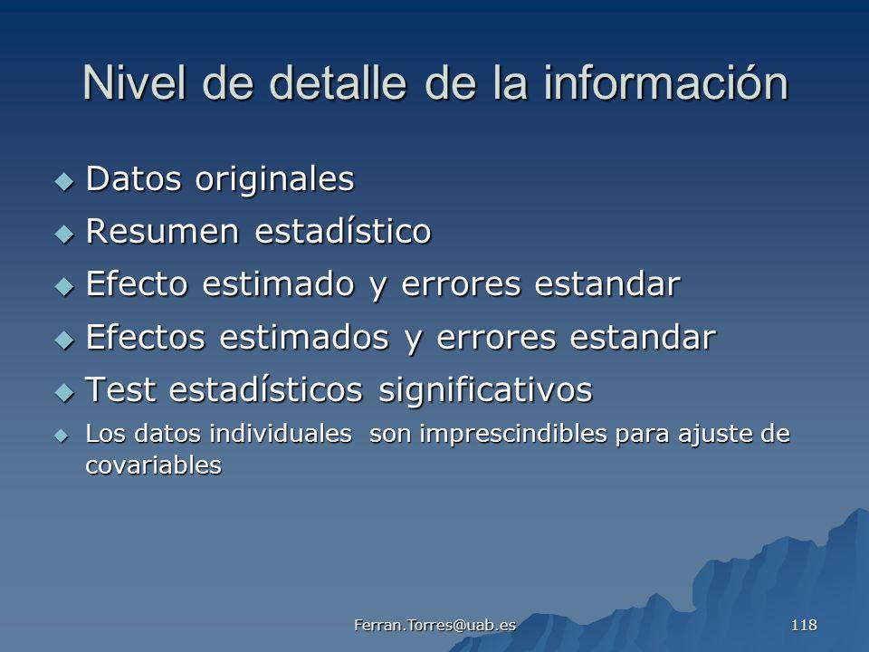 Ferran.Torres@uab.es 118 Nivel de detalle de la información Datos originales Datos originales Resumen estadístico Resumen estadístico Efecto estimado