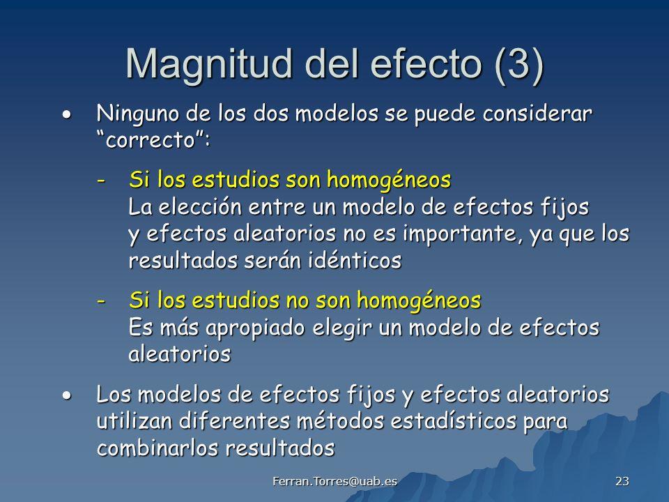 Ferran.Torres@uab.es 23 Magnitud del efecto (3) Ninguno de los dos modelos se puede considerar Ninguno de los dos modelos se puede considerarcorrecto: