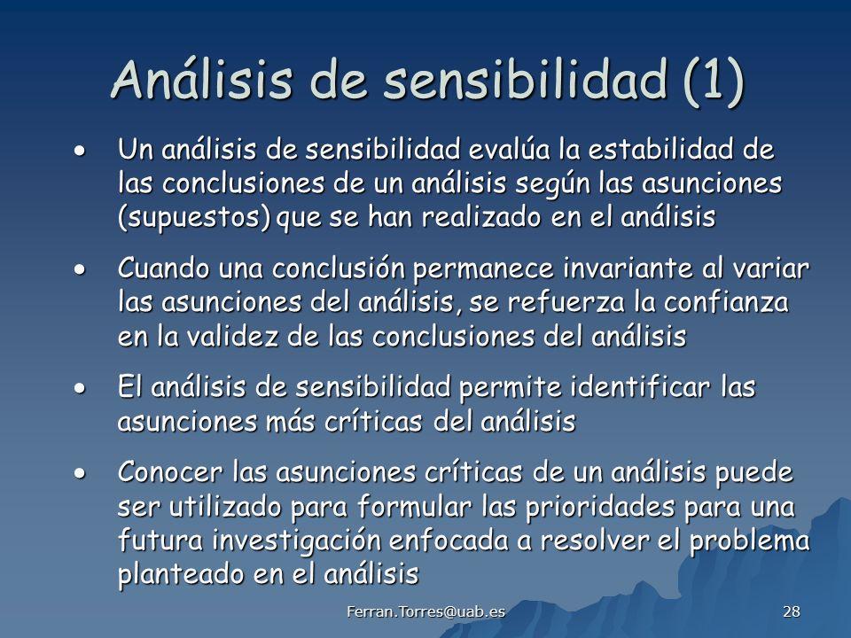 Ferran.Torres@uab.es 28 Análisis de sensibilidad (1) Un análisis de sensibilidad evalúa la estabilidad de Un análisis de sensibilidad evalúa la estabi