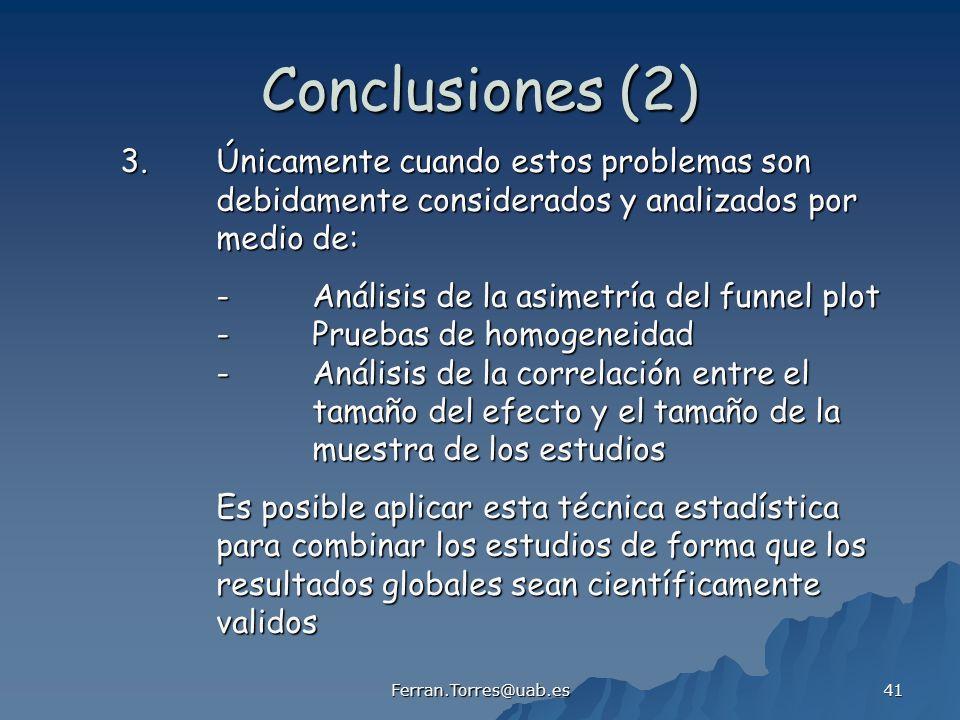 Ferran.Torres@uab.es 41 Conclusiones (2) 3.Únicamente cuando estos problemas son debidamente considerados y analizados por medio de: -Análisis de la a
