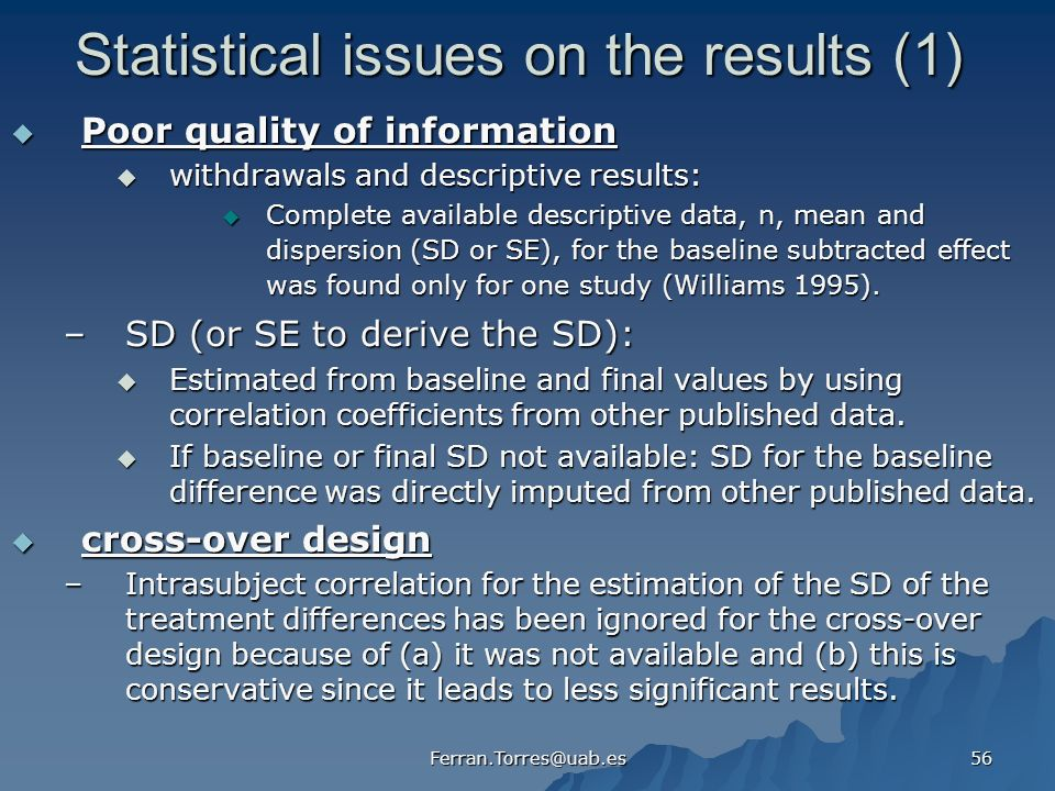 Ferran.Torres@uab.es 56 Statistical issues on the results (1) Poor quality of information Poor quality of information withdrawals and descriptive resu
