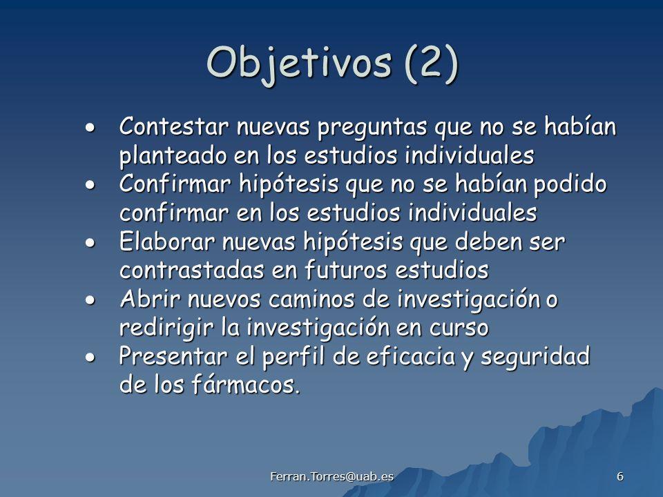 Ferran.Torres@uab.es 7 Objetivos (3) Obtención de estimadores o parámetros para Obtención de estimadores o parámetros para estudios de farmacoeconomía, calidad de vida, etc.