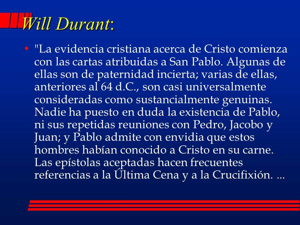 Will Durant: La evidencia cristiana acerca de Cristo comienza con las cartas atribuidas a San Pablo.