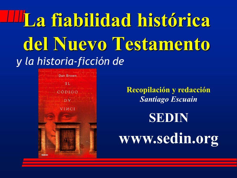 La fiabilidad histórica del Nuevo Testamento Recopilación y redacción Santiago Escuain SEDIN www.sedin.org y la historia-ficción de