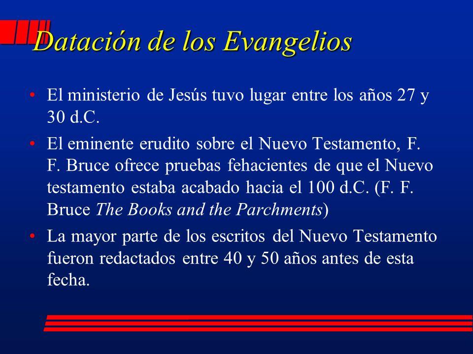 Datación de los Evangelios El ministerio de Jesús tuvo lugar entre los años 27 y 30 d.C.