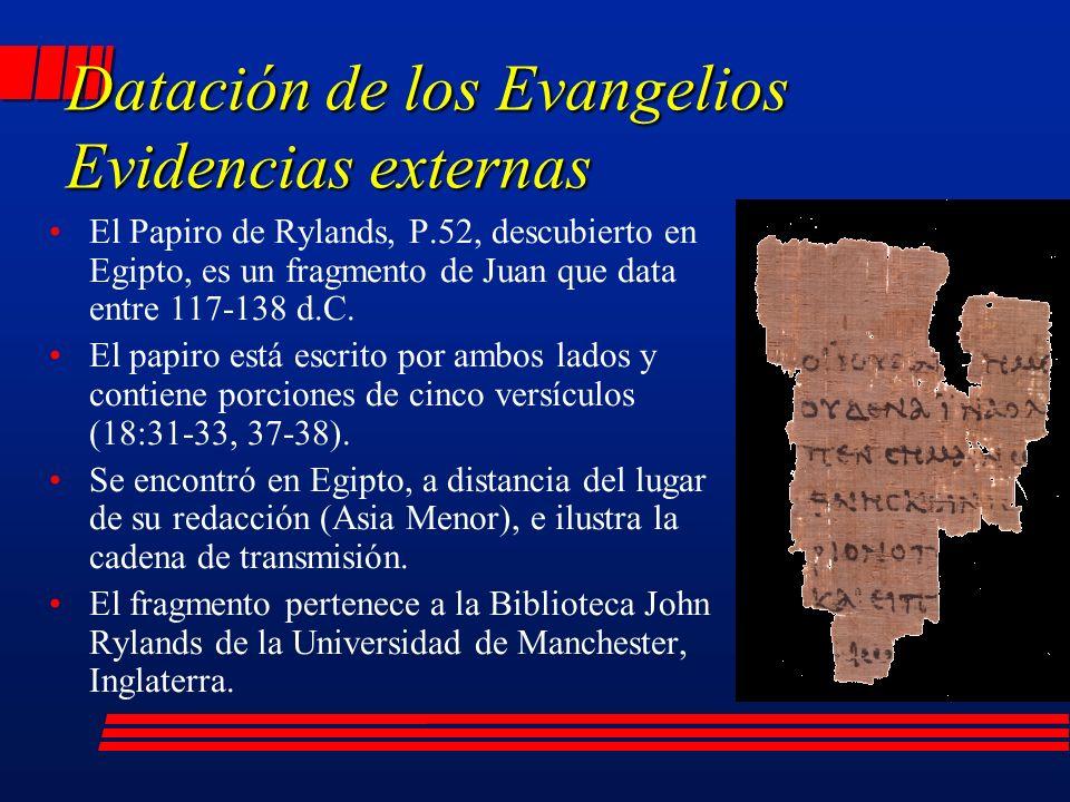 El Papiro de Rylands, P.52, descubierto en Egipto, es un fragmento de Juan que data entre 117-138 d.C.