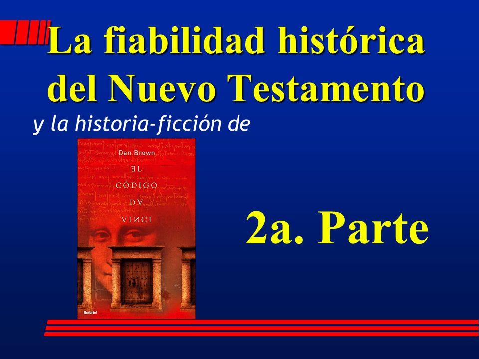 La fiabilidad histórica del Nuevo Testamento 2a. Parte y la historia-ficción de