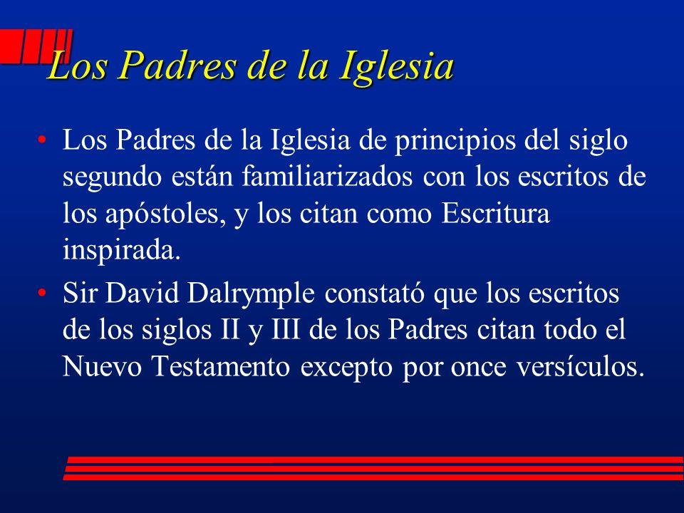 Los Padres de la Iglesia Los Padres de la Iglesia de principios del siglo segundo están familiarizados con los escritos de los apóstoles, y los citan como Escritura inspirada.