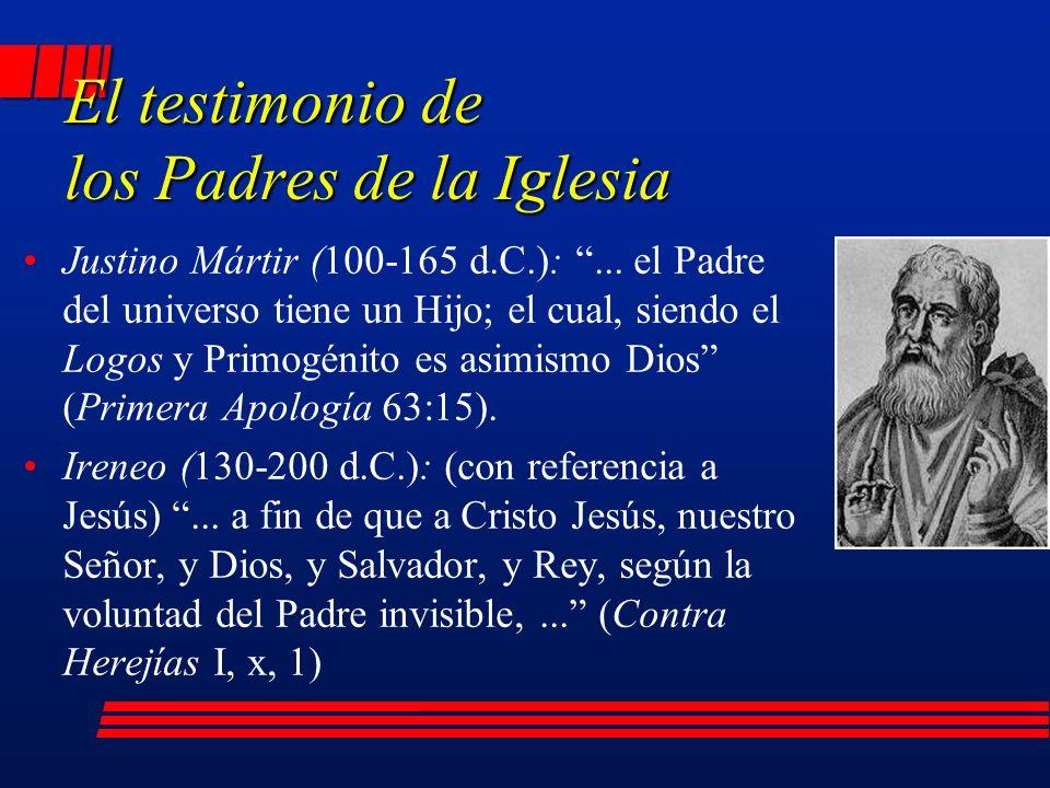 El testimonio de los Padres de la Iglesia Justino Mártir (100-165 d.C.):...