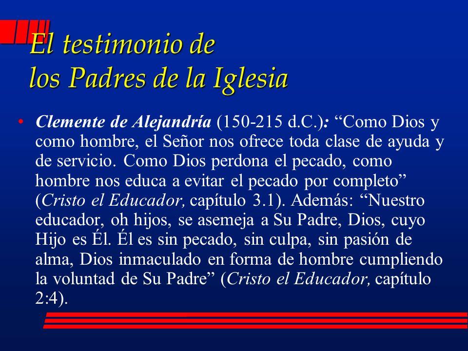 Clemente de Alejandría (150-215 d.C.): Como Dios y como hombre, el Señor nos ofrece toda clase de ayuda y de servicio.