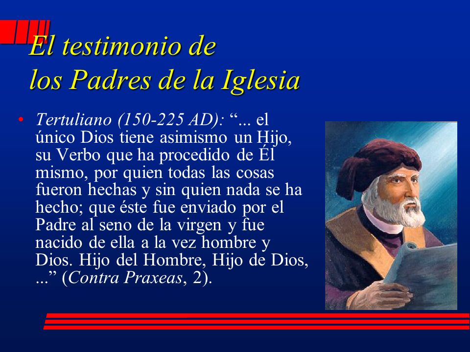 Tertuliano (150-225 AD):...