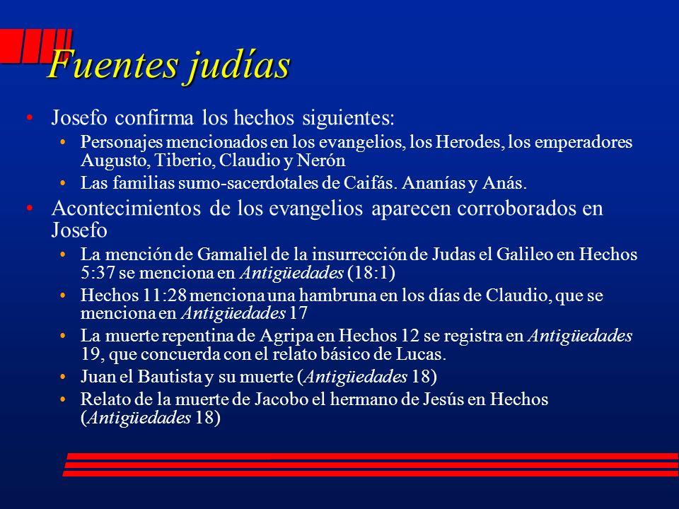 Josefo confirma los hechos siguientes: Personajes mencionados en los evangelios, los Herodes, los emperadores Augusto, Tiberio, Claudio y Nerón Las familias sumo-sacerdotales de Caifás.